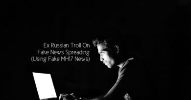 Ex Russian Troll On Fake News Spreading Using Fake MH17 News